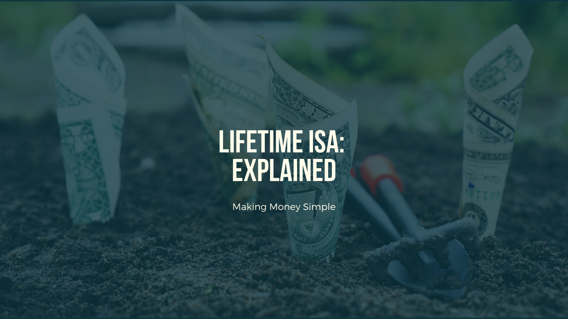 Lifetime ISA: Explained