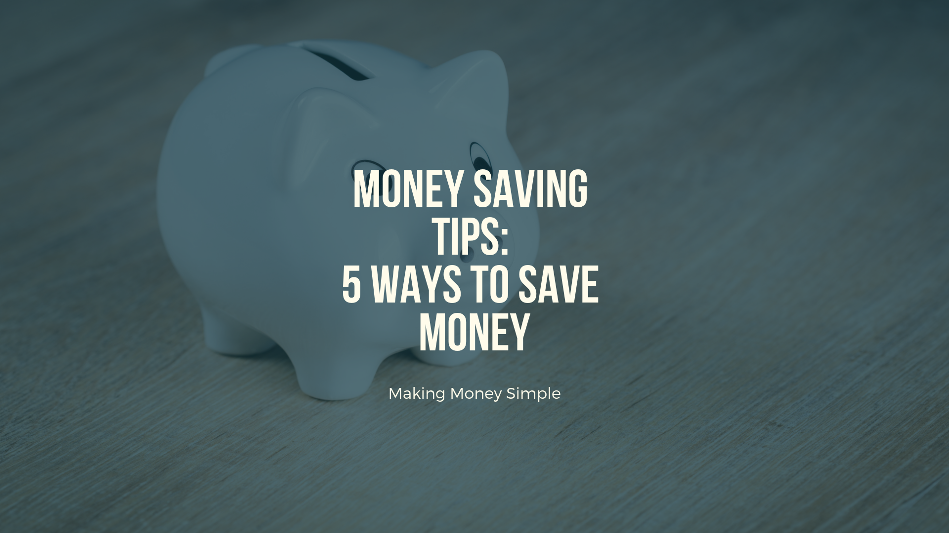 Money Saving Tips: 5 Ways to Save Money