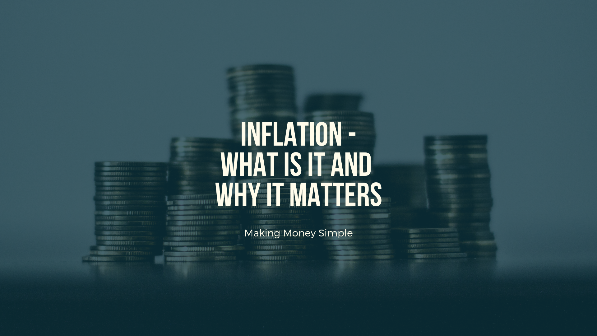 Inflation: What Is It and Why Does It Matter?