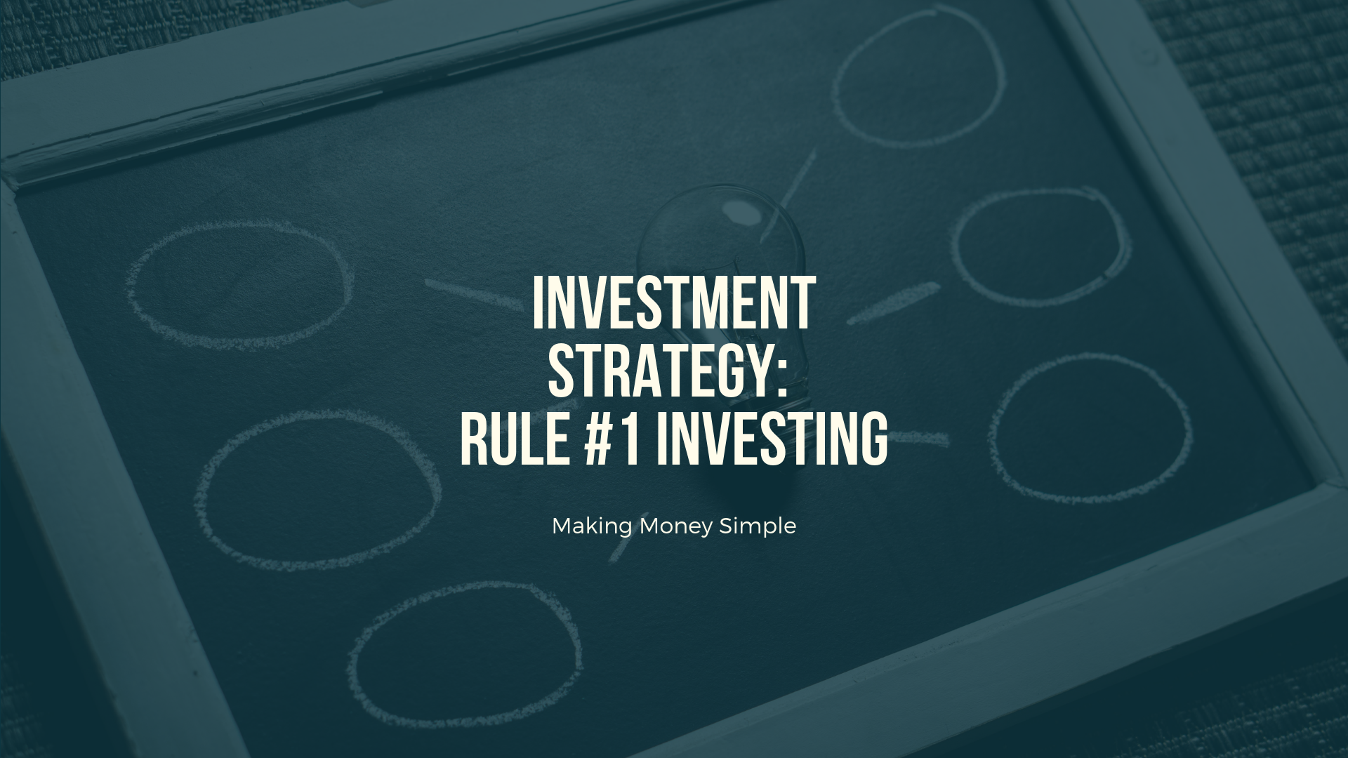 Investment Strategy: Rule #1 Investing