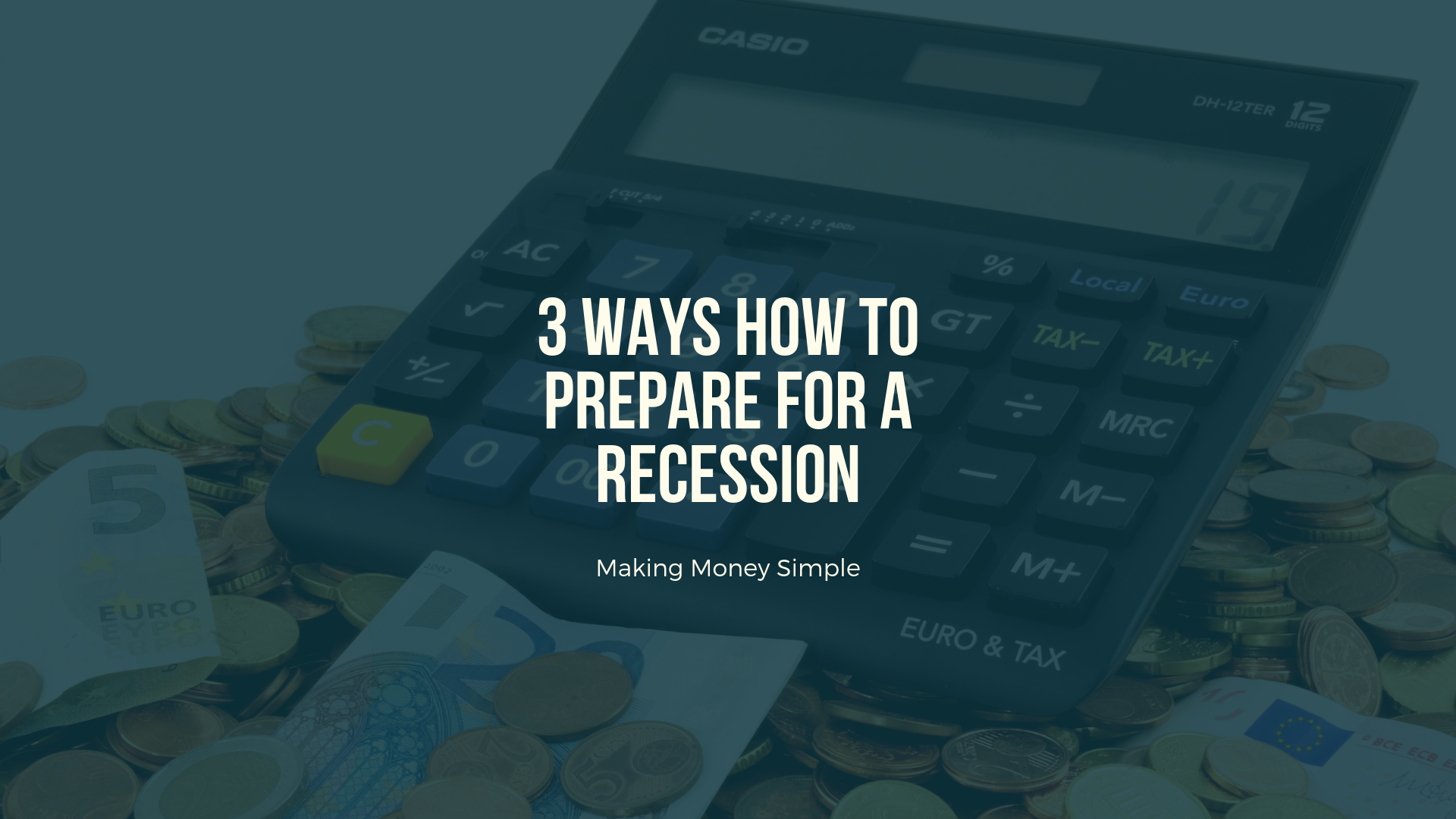 3 Ways How To Prepare For A Recession
